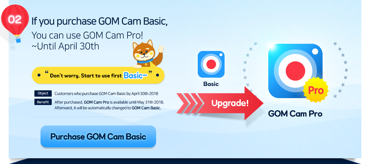 If you purchase GOM Cam Basic, You can use GOM Cam Pro! (~4/30)